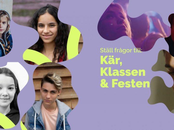 Ställ dina frågor till skådespelare från SVT-serierna Kär, Festen och Klassen!